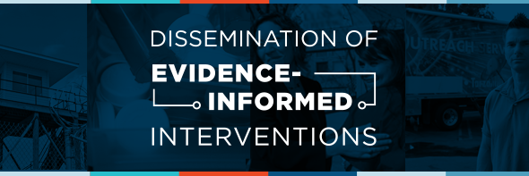 Dissemination of Evidence-Informed Interventions