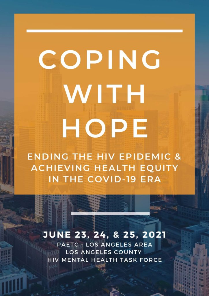 Coping with Hope, ENDING THE HIV EPIDEMIC & ACHIEVING HEALTH EQUITY IN THE COVID-19 ERA, JUNE 23, 24 and 25, 2021